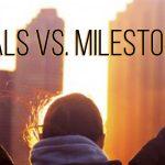 goals versus milestones 1100x300