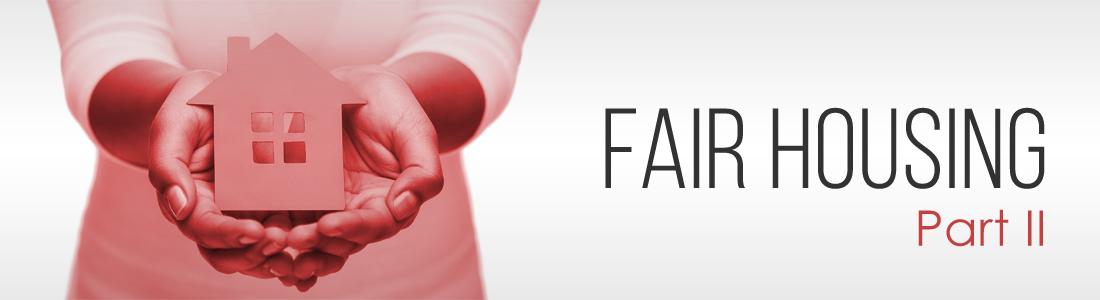 Fair Housing In America – Part II
