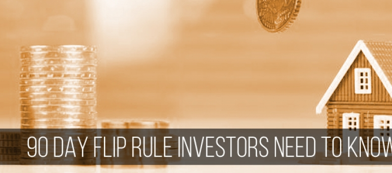 90-Day Flip Rules Investors Need to Know