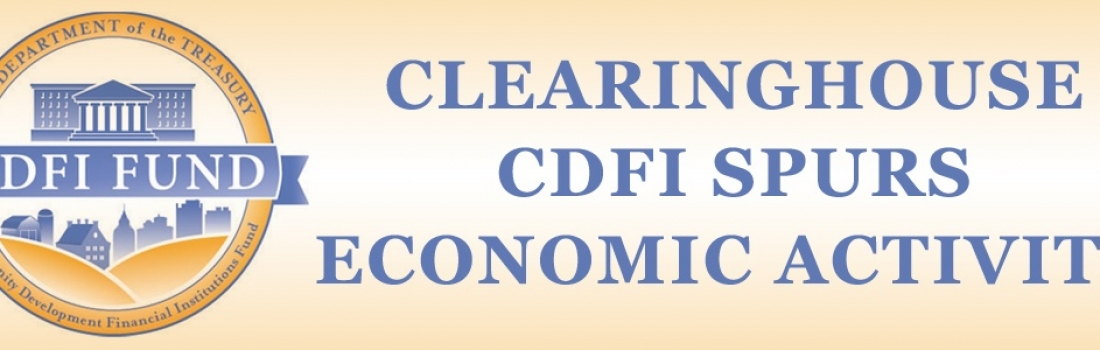 Clearinghouse CDFI Spurs Economic Activity