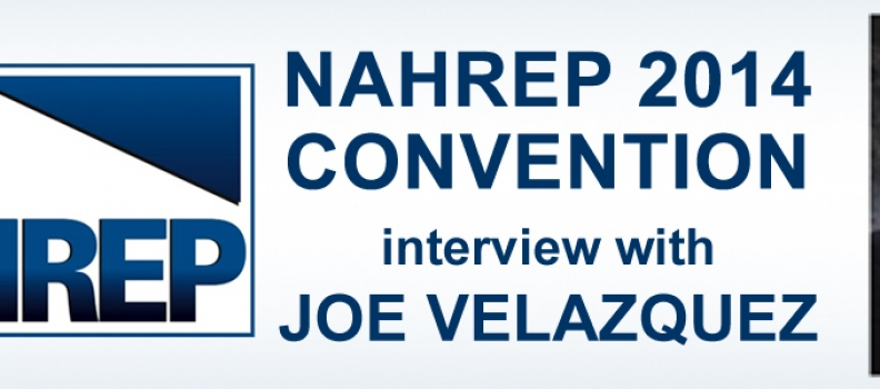 NAHREP 2014 Convention – Interview with Joe Velazquez – The Coach of Real Estate