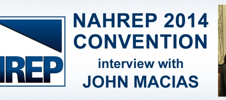 NAHREP 2014 Convention – Interview with John Macias