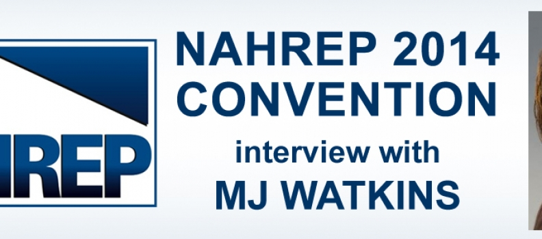 NAHREP 2014 Convention – Interview with Mj Watkins