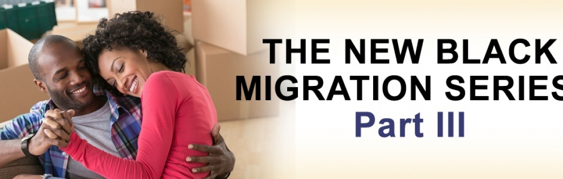 The New Black Migration: Part III