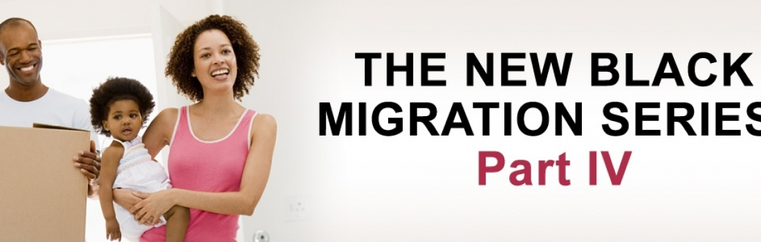 The New Black Migration: Part IV