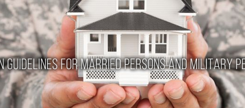 VA Loan Guidelines for Married Persons and Military Personnel
