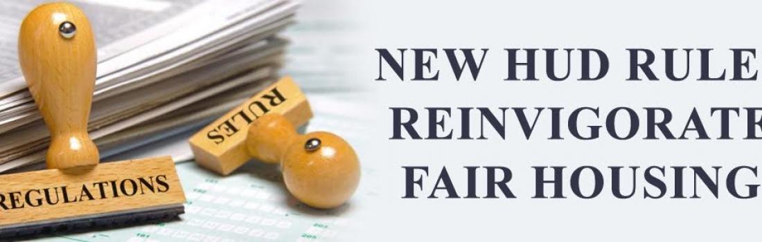 New HUD Rules to Reinvigorate Fair Housing