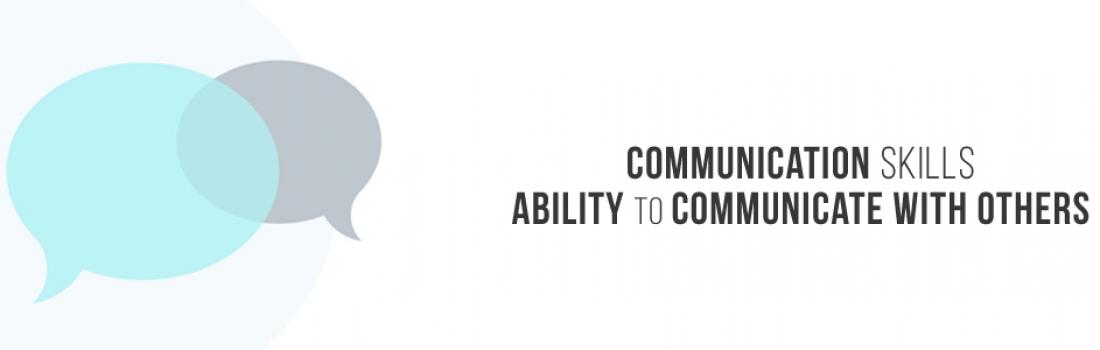 Maintain great communication skills!