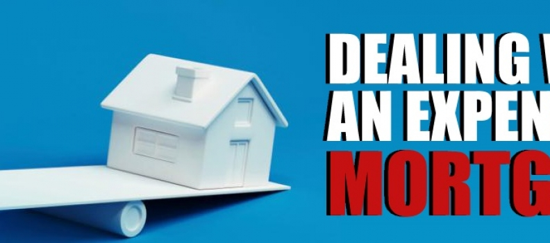 Dealing With an Expensive Mortgage