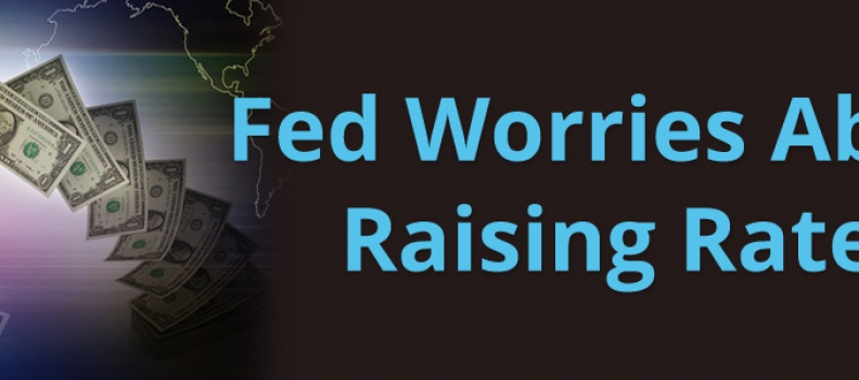 Fed Worries About Raising Rates