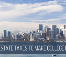 Hiking Real Estate Taxes to Make College Education Free in San Francisco