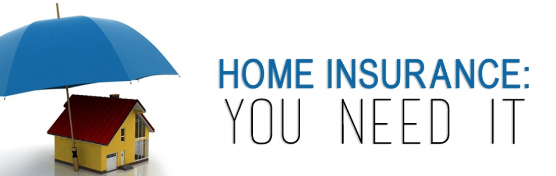 Home Insurance: You Need It