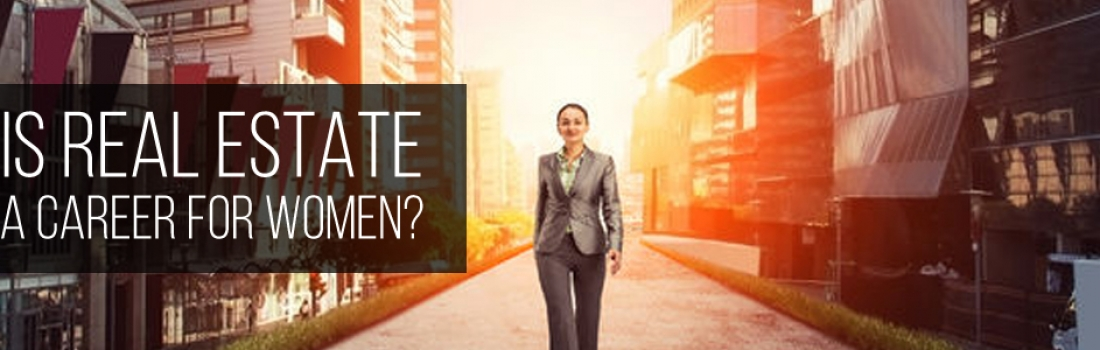 Is Real Estate a Career for Women?