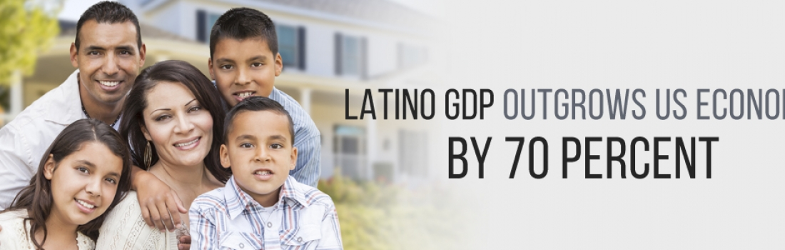 Latino GDP Outgrows U.S. Economy by 70 Percent