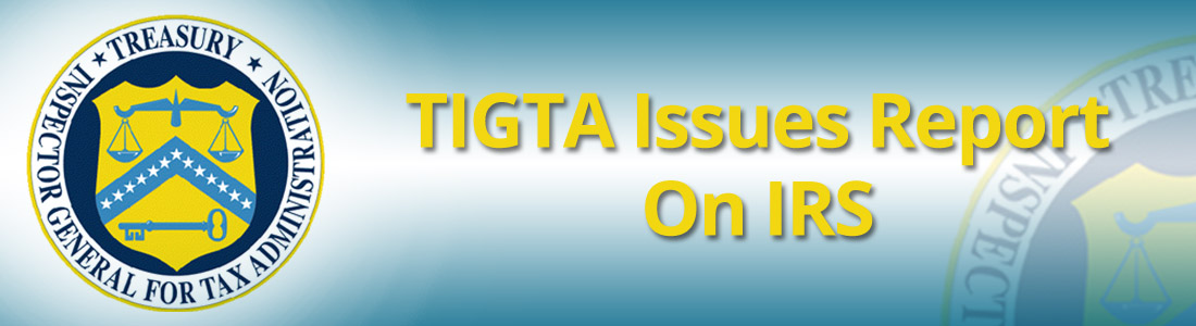 TIGTA Issues Report On IRS