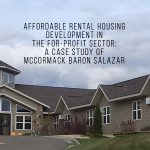 AFFORDABLE RENTAL HOUSING DEVELOPMENT IN THE FOR-PROFIT SECTOR- A CASE STUDY OF MCCORMACK BARON SALAZAR