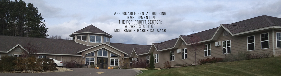 Affordable Rental Housing Development in the For-Profit Sector: A Case Study of McCormack Baron Salazar