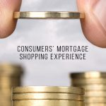 CONSUMERS' MORTGAGE SHOPPING EXPERIENCE