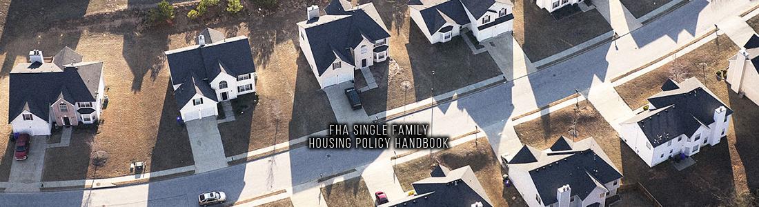 FHA Single Family Housing Policy Handbook