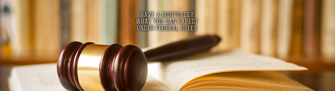 Have a mortgage? What You Can Expect Under Federal Rules