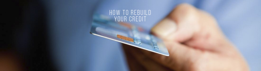 How to Rebuild Your Credit