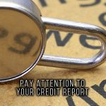 PAY ATTENTION TO YOUR CREDIT REPORT June 10th