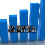 PAY ATTENTION TO YOUR CREDIT REPORT June 23rd