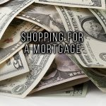 SHOPPING FOR A MORTGAGE