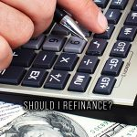 SHOULD I REFINANCE