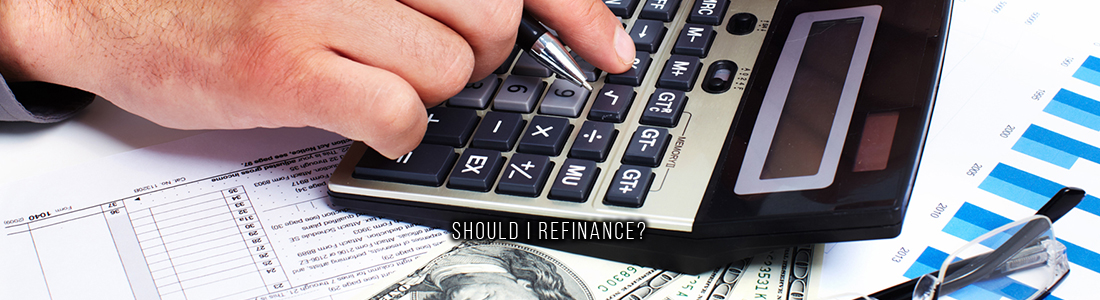 Should I Refinance?
