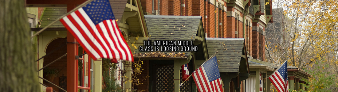 The American Middle Class Is Loosing Ground