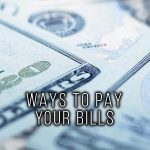 WAYS TO PAY YOUR BILLS