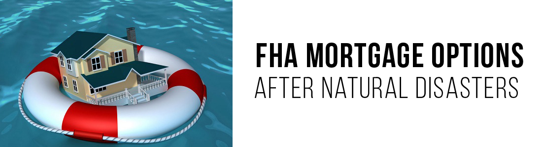 FHA mortgage options after natural disasters