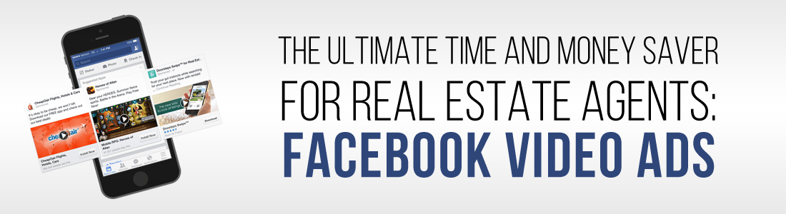 Facebook Video Ads: The Ultimate Time and Money Saver for Real Estate Agents