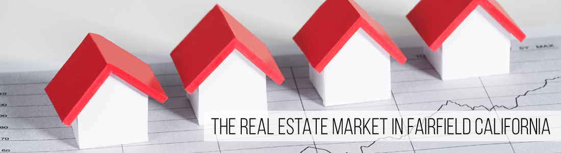 The Real Estate Market in Fairfield California