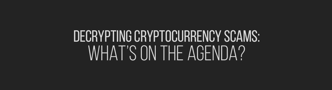 Decrypting cryptocurrency scams: What's on the agenda?