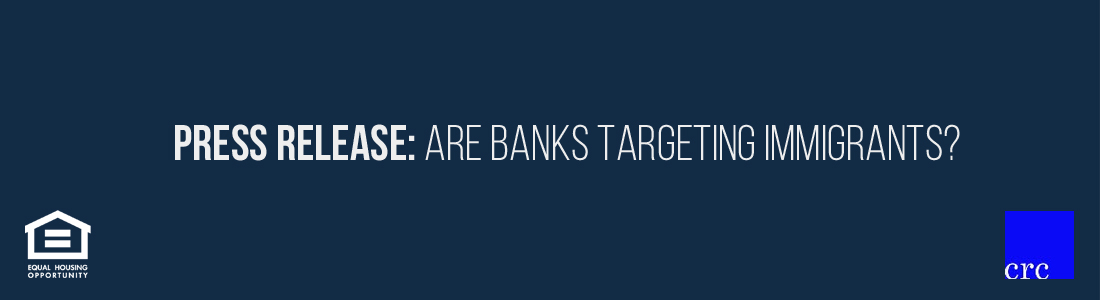 Are Banks Targeting Immigrants?
