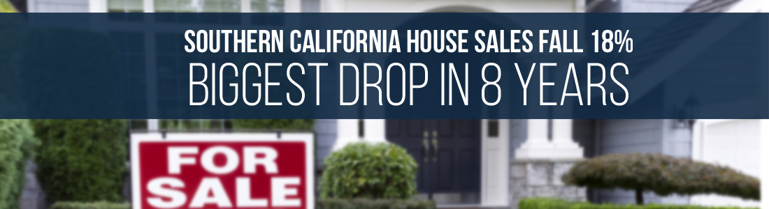 Southern California House Sales fall 18%, biggest drop in 8 years