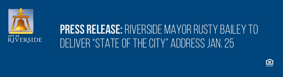 "Riverside Mayor Rusty Bailey to Deliver ""State of the City"" Address Jan. 25"