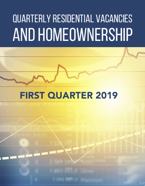 QUARTERLY RESIDENTIAL VACANCIES AND HOMEOWNERSHIP, FIRST QUARTER 2019