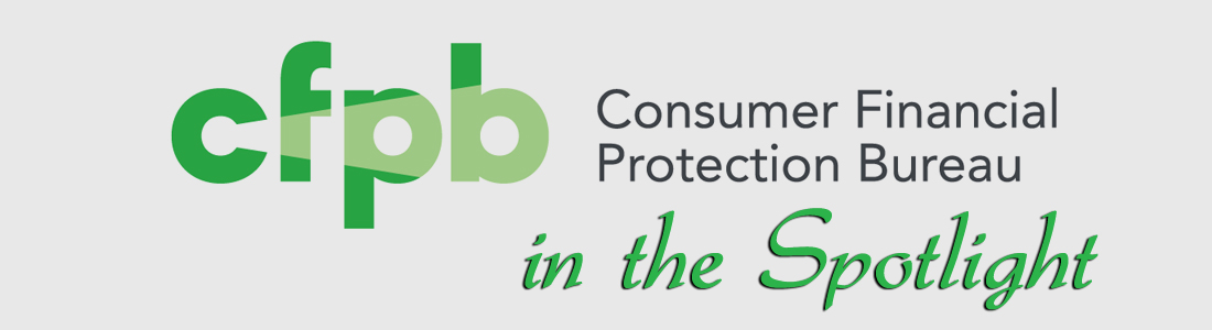 Consumer Financial Protection Bureau in the Spotlight