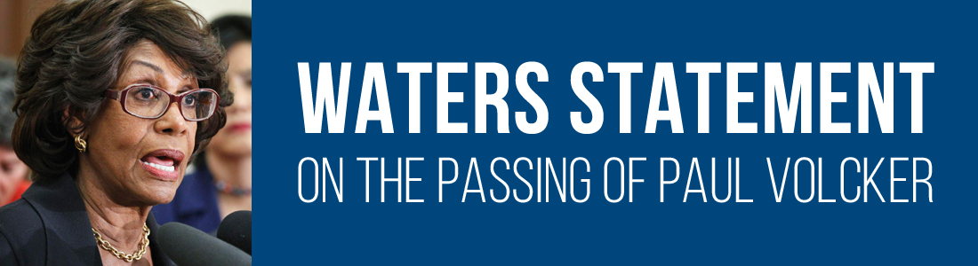 Waters Statement on the Passing of Paul Volcker