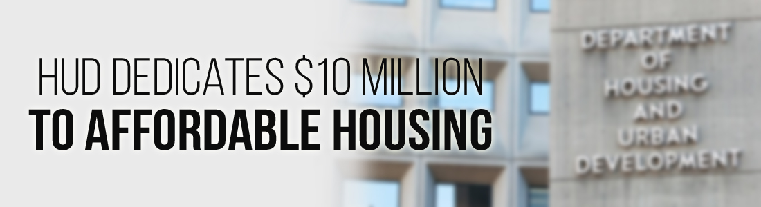 HUD dedicates $10 million to affordable housing