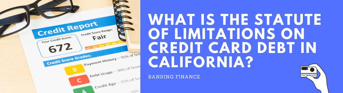 What Is the Statute of Limitations on Credit Card Debt in California?
