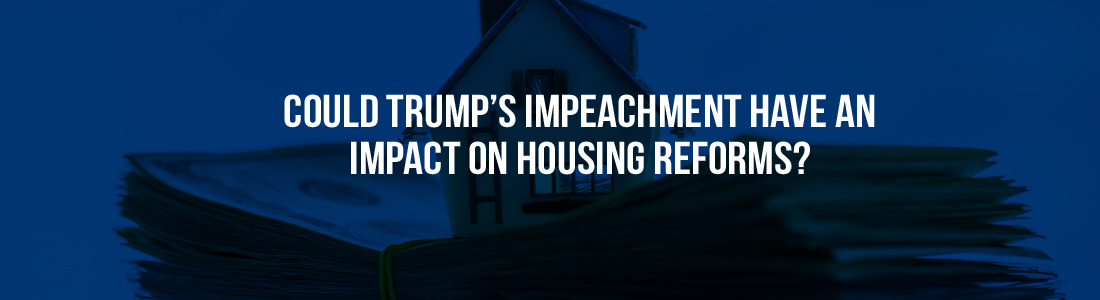 Could Trump's impeachment have an impact on housing reforms?