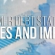 Consumer Debt Statistics, Causes and Impact