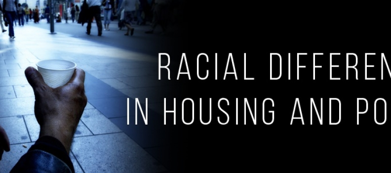 Racial Differences in Housing and Poverty