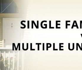 Single Family Home vs. Multiple Unit Properties