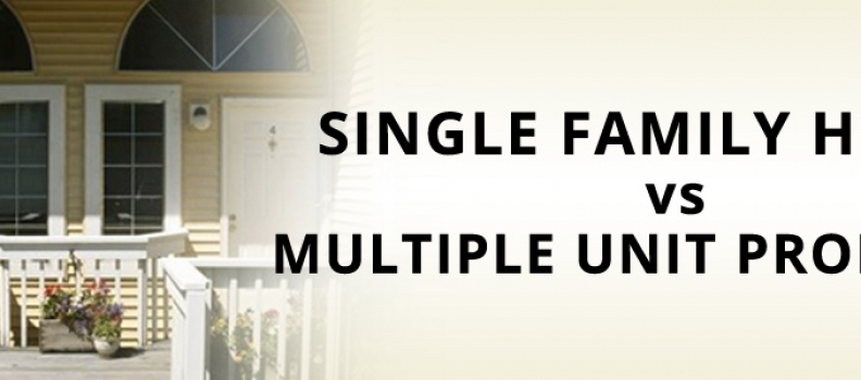 Single Family Home vs. Multiple Unit Properties