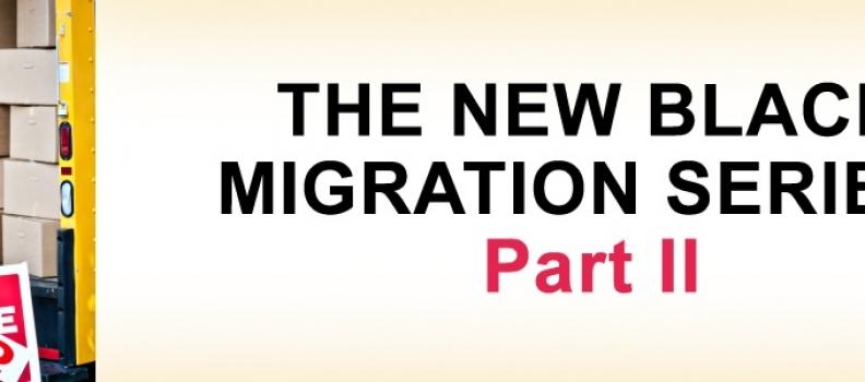 The New Black Migration: Part II